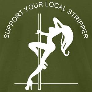 Olive support_your_local_stripper Men - Men's T-Shirt by American Apparel
