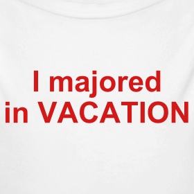 Design ~ I majored in VACATION Baby One size