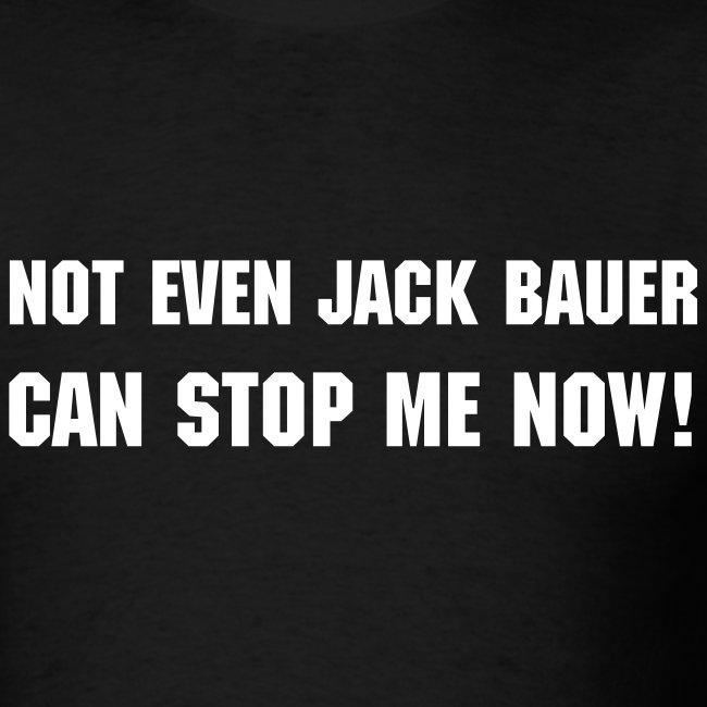 Not Even Jack Bauer...
