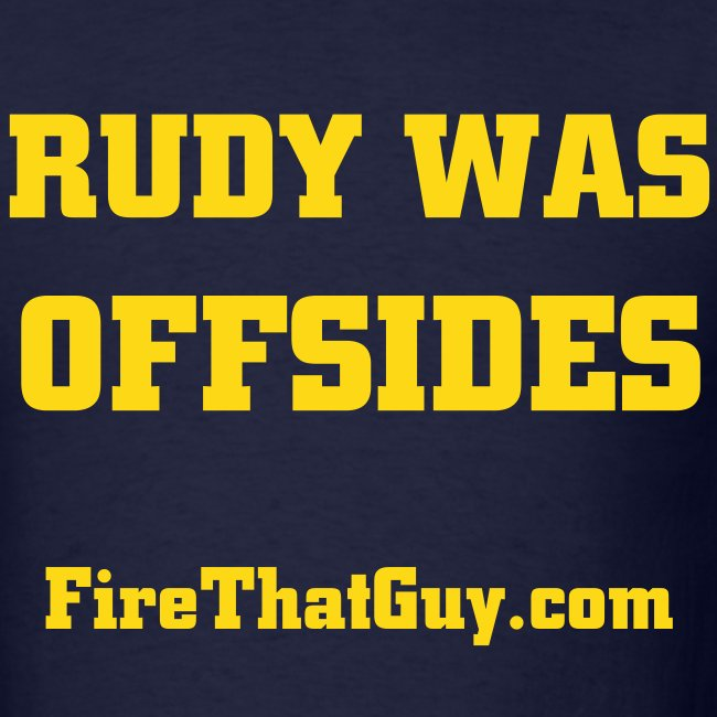 RUDY WAS OFFSIDES