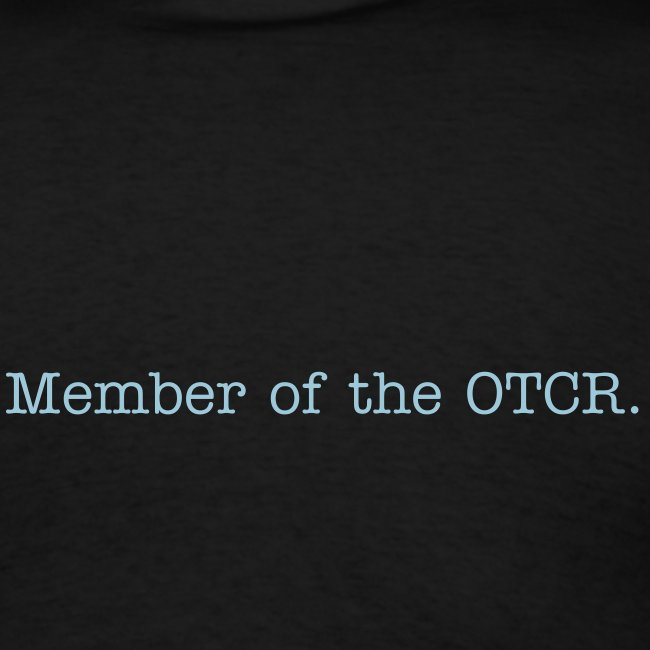 Back of shirt: Member of the OTCR.