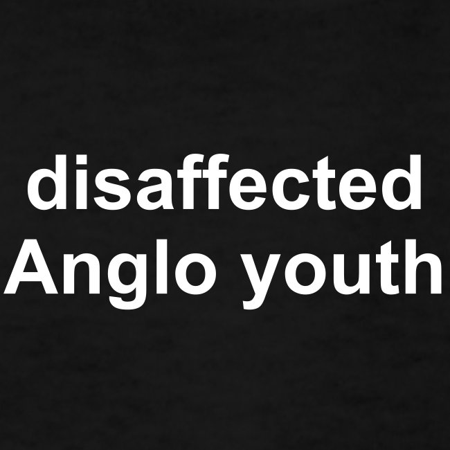 disaffected Anglo youth t-shirt