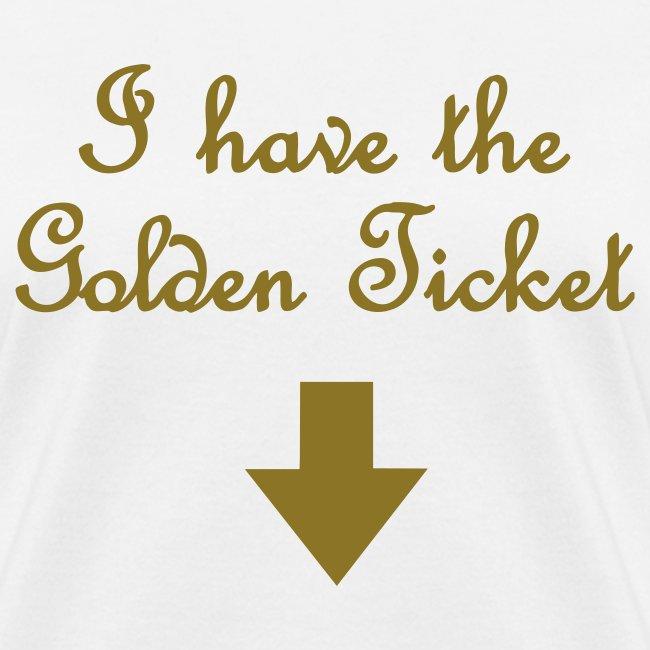 I HAVE THE GOLDEN TICKET T-Shirt Regular Size
