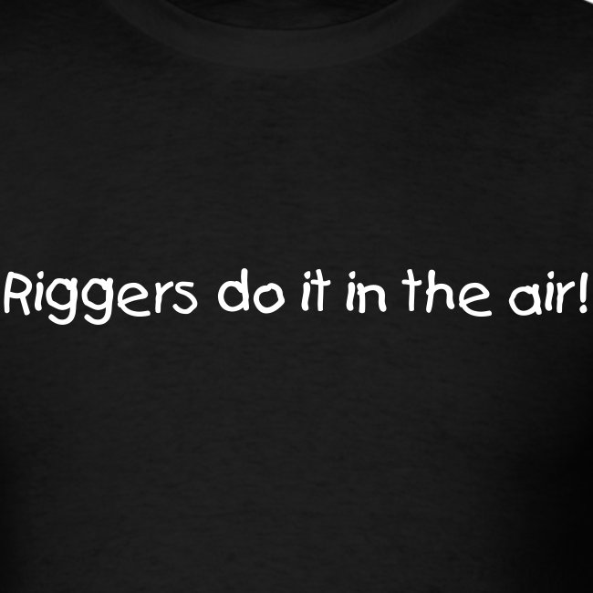 Riggers Do It