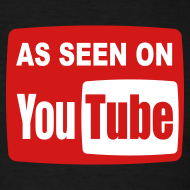Design ~ AS SEEN ON YouTUBE T-Shirt