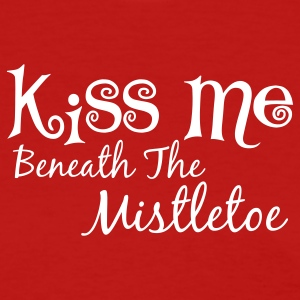 Kiss Me Beneath The Mistletoe Women's T-Shirts - Women's T-Shirt