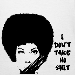 White Don't Take No Shit Women - Women's T-Shirt