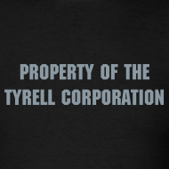 Design ~ PROPERTY OF THE TYRELL CORPORATION T-Shirt