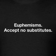 Design ~ Euphemisms