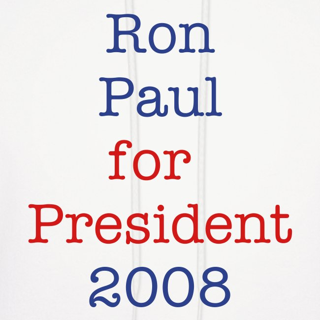 Ron Paul for President 2008 hoodie