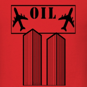 War on Terror is for Oil! - Men's T-Shirt