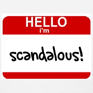 I'm Scandalous! - Women's T-Shirt