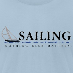 Sailing. Nothing Else Matters