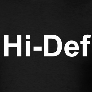 hi def - Men's T-Shirt