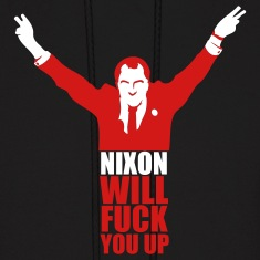 Black Nixon Will F*** You Up Men