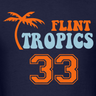 Design ~ FLINT TROPICS T-Shirt