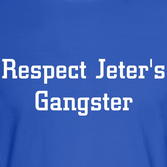 Respect Jeter's Gangster