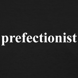 Prefectionist - Women's T-Shirt