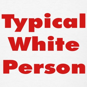 Typical White Person - Men's T-Shirt