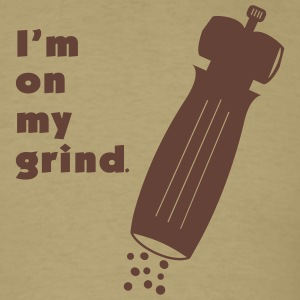 I'm On My Grind - Men's T-Shirt