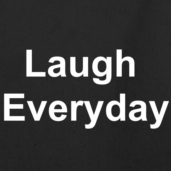 Laugh Everyday Tote