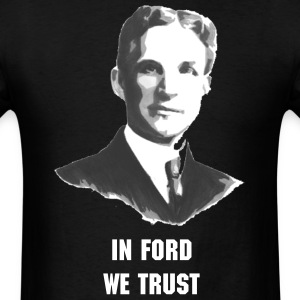 In Ford We Trust - Men's T-Shirt