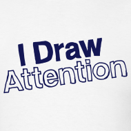 Design ~ I Draw Attention