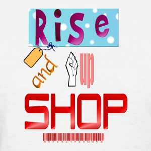 Rise Up And Shop - Women's T-Shirt