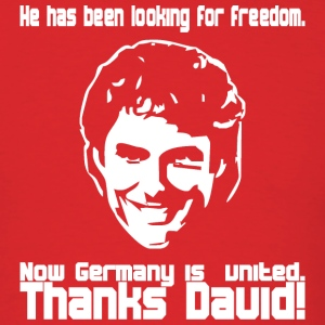 Red he has been looking for freedom - now germany is united - thanks david! T-Shirts - Men's T-Shirt
