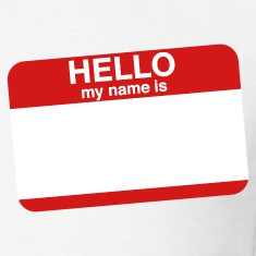 """ HELLO MY NAME IS _____  "" T-Shirts"