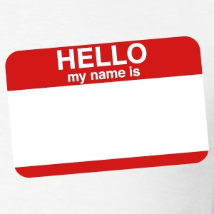 HELLO MY NAME IS _____   T-Shirts - Men's T-Shirt