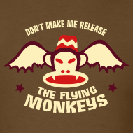 Design ~ DON'T MAKE ME RELEASE THE FLYING MONKEYS