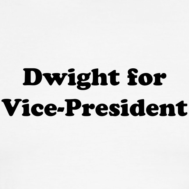 Dwight for Vice-President