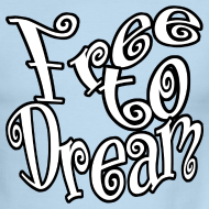Design ~ Free to Dream
