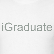 Design ~ iGraduate T-Shirt - iFamily Collectables