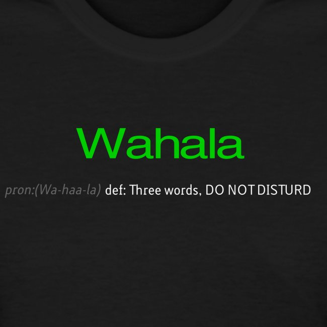 Wahala (Three words, DO NOT DISTURD)
