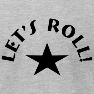 Let's Roll T-shirt - Men's T-Shirt by American Apparel