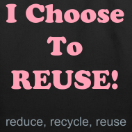 Design ~ I choose to reuse