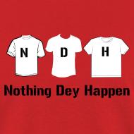 Design ~ NDH- Nothing Dey Happen