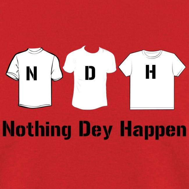 NDH- Nothing Dey Happen