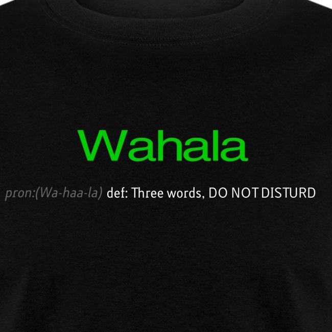Wahala (Three words, DO NOT DISTURD)