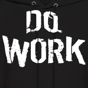 Do Work - Men's Hoodie