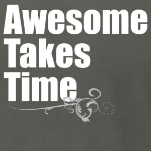 Awesome Takes Time AA - Men's T-Shirt by American Apparel