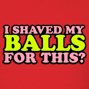 Red shaved_my_balls_3_colors Men - Men's T-Shirt
