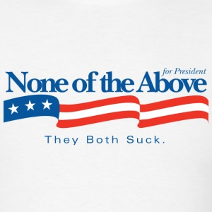 None of the above 2 - Men's T-Shirt