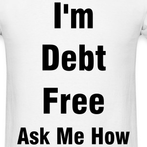 Debt Free - Men's T-Shirt