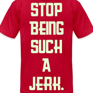 OK! Stop Being Such A Jerk - Men's T-Shirt by American Apparel