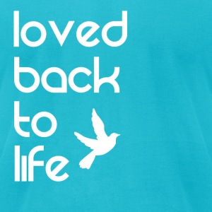 Loved back to life - Men's T-Shirt by American Apparel