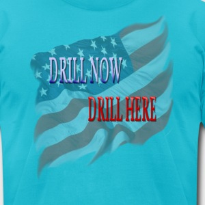 Drill Now Drill Here - Men's T-Shirt by American Apparel