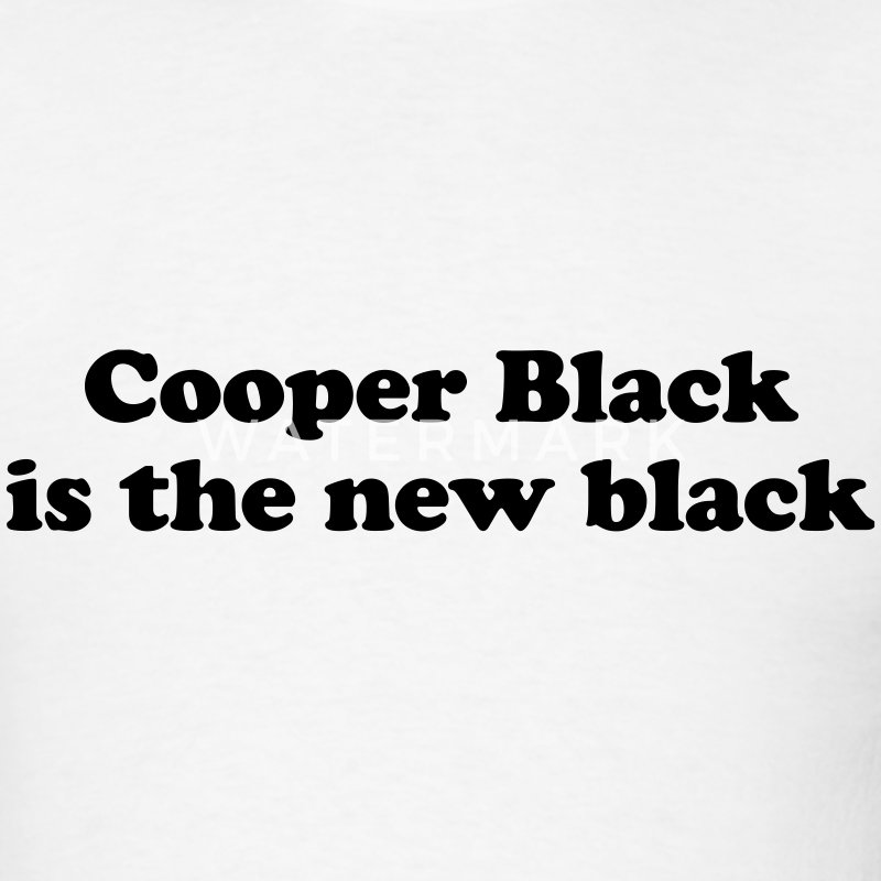 Cooper Black is the new black T-Shirts - Men's T-Shirt